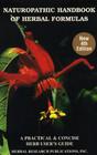 Naturopathic Handbook of Herbal Formulas (New 4th Edition)