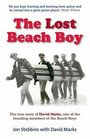 The Lost Beach Boy: The True Story of David Marks one of the founding members of the Beach Boys