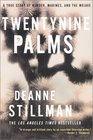 Twentynine Palms : A True Story of Murder, Marines, and the Mojave