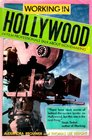 Working In Hollywood: 64 Film Professionals Talk About Moviemaking