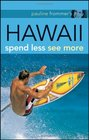 Pauline Frommer's Hawaii Spend Less See More