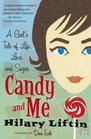 Candy and Me  A Girl's Tale of Life Love and Sugar