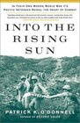 Into the Rising Sun In Their Own Words World War II's Pacific Veterans Reveal the Heart of Combat