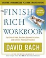 The Finish Rich Workbook : Creating a Personalized Plan for a Richer Future