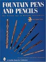 Fountain Pens and Pencils: The Golden Age of Writing Instruments
