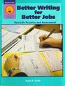 Better Writing for Better Jobs: Real-Life Practice and Assessment (Walch Teacher Guide, Grades 9-Adult, 00-25014)