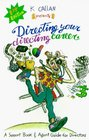 Directing Your Directing Career: A Support Book and Agent Guide for Directors