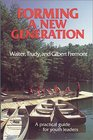 Forming a New Generation: A Practical Guide for Youth Leaders