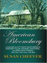 American Bloomsbury Louisa May Alcott Ralph Waldo Emerson Margaret Fuller Nathaniel Hawthorne and Henry David Thoreau Their Lives Their Loves Their  Press Large Print Nonfiction Series