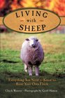 Living with Sheep: Everything You Need to Know to Raise Your Own Flock (Living with)