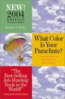 What Color Is Your Parachute 2004 A Practical Manual for Job-Hunters  Career-Changers
