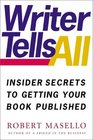 Writer Tells All  Insider Secrets to Getting Your Book Published