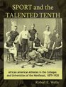 Sport and the Talented Tenth African American Athletes at the Colleges and Universities of the Northeast 18791920