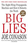 Big Lies : The Right-Wing Propaganda Machine and How It Distorts the Truth