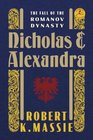 Nicholas and Alexandra The Classic Account of the Fall of the Romanov Dynasty