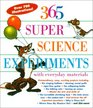 365 Super Science Experiments With Everyday Materials