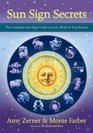 Sun Sign Secrets The Complete Astrology Guide to Love Work and Your Future