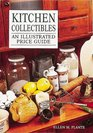 Kitchen Collectibles An Illustrated Price Guide
