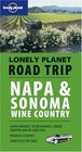 Lonely Planet Road Trip Napa  Sonoma Wine Country