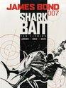 James Bond Shark Bait