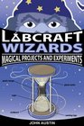 Labcraft Wizards Magical Projects and Experiments