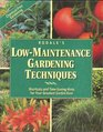 Rodale's Low-Maintenance Gardening Techniques Shortcuts and Time-Saving Hints for Your Greatest Garden Ever