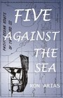 FIVE AGAINST THE SEA