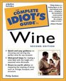 The Complete Idiot's Guide to Wine Second Edition