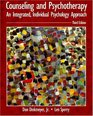 Counseling and Psychotherapy An Integrated Individual Psychology Approach