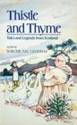 Thistle and Thyme Tales and Legends from Scotland