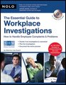 The Essential Guide to Workplace Investigations How to Handle Employee Complaints  Problems