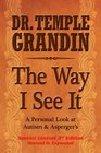 The Way I See It Collector's Edition A Personal Look at Autism and Asperger's