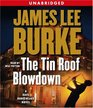 The Tin Roof Blowdown (Dave Robicheaux, Bk 16) (Audio CD) (Unabridged)