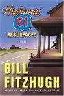Highway 61 Resurfaced  A Novel