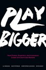 Play Bigger How Pirates Dreamers and Innovators Create and Dominate Markets