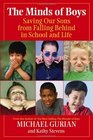 The Minds of Boys  Saving Our Sons From Falling Behind in School and Life