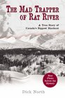 The Mad Trapper of Rat River  A True Story of Canada's Biggest Manhunt