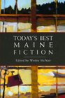 Today's Best Maine Fiction