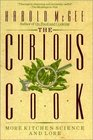 The Curious Cook More Kitchen Science and Lore