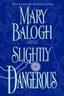 Slightly Dangerous (Bedwyn Family, Bk 8)