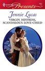 Virgin Mistress, Scandalous Love-Child (Harlequin Presents, No 2831)