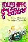 Emily H and the Enormous Tarantula