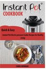 The Instant pot Cookbook: Quick & Easy Instant Pot Electric pressure Cooker Recipes for Healthy Living