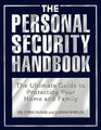 The Personal Security Handbook: The Ultimate Guide to Protecting Your Home and Family