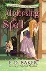 Unlocking the Spell (Tale of the Wide-Awake Princess, Bk 2)