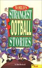 World's Strangest Football Stories (World's Strangest Sports Stories)