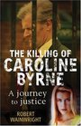 The Killing of Caroline Byrne: A Journey to Justice