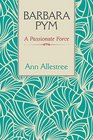 Barbara Pym: A Passionate Force