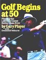 Golf begins at 50 Playing the lifetime game better than ever