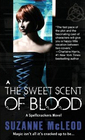 The Sweet Scent of Blood (Spellcrackers.Com, Bk 1)